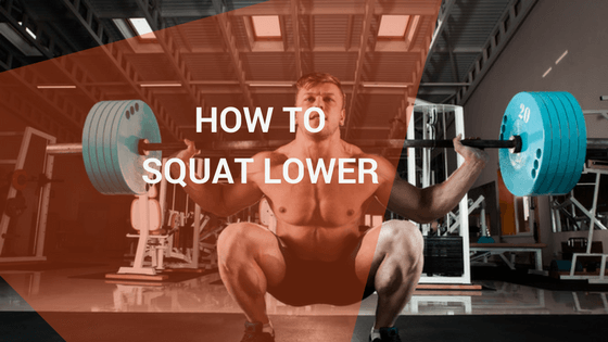 How to squat lower and deeper