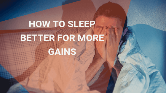 Improve sleep for muscle building