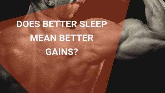 does sleep help muscle gains