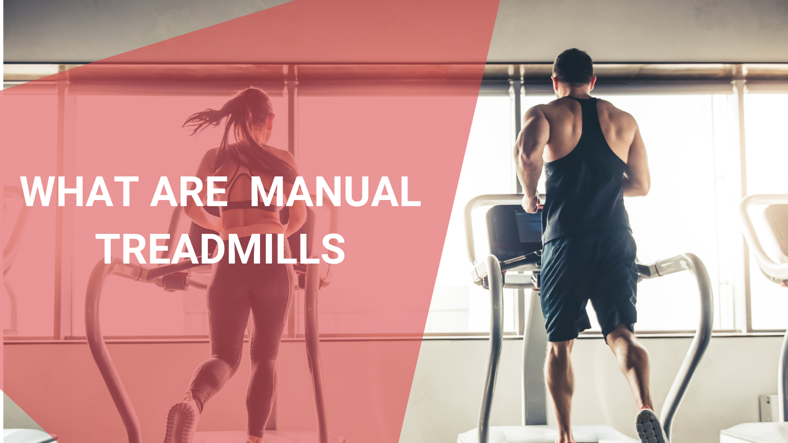 What are Manual Treadmills