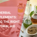 Herbal Supplements: Finding the Right Natural Aid