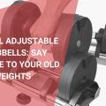 NÜOBELL Adjustable Dumbbells, June 2021