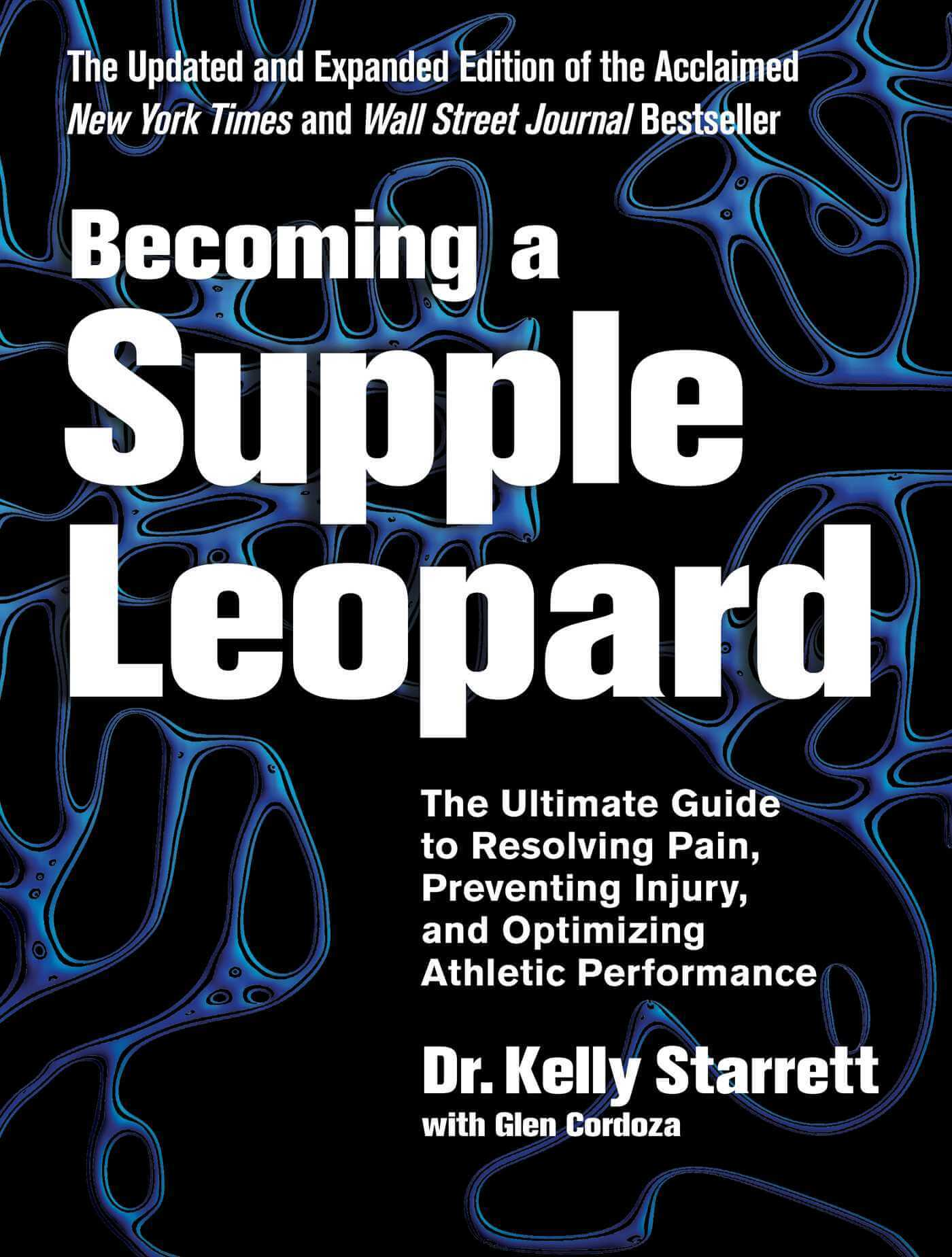 Becoming a Supple Leopard - Dr. Kelly Starrett, July 2021