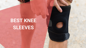 Best Knee Sleeves for Squatting, July 2021