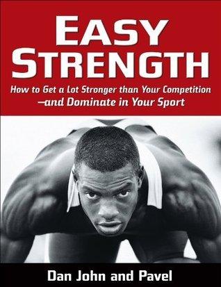 Easy Strength - Dan John & Pavel, July 2021