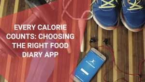 Every Calorie Counts Choosing The Right Food Diary App, July 2021