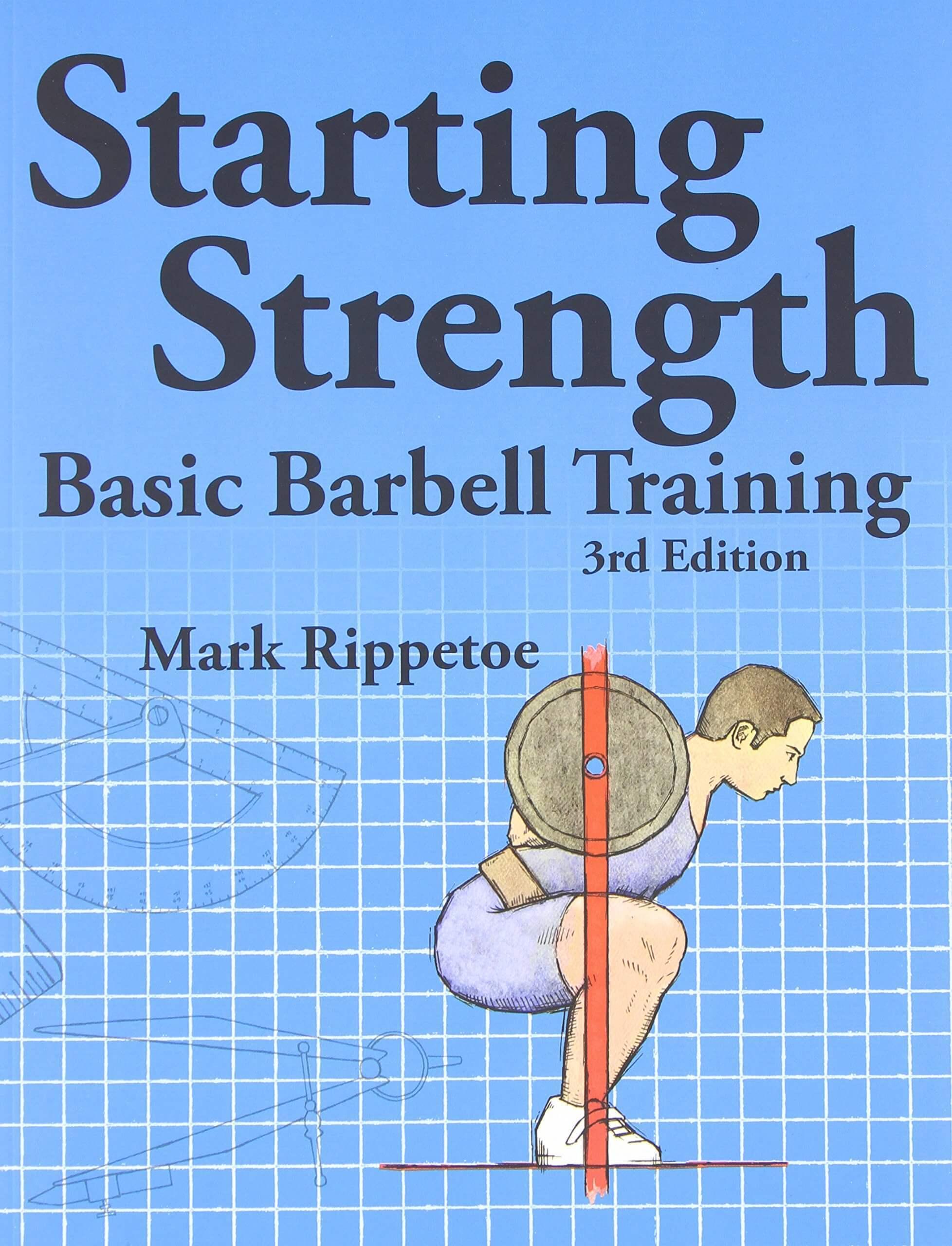 Starting Strength – Mark Rippetoe, July 2021