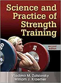The Science and Practice of Strength Training – Vladimir Zatoriorsky and William Kraemer, July 2021