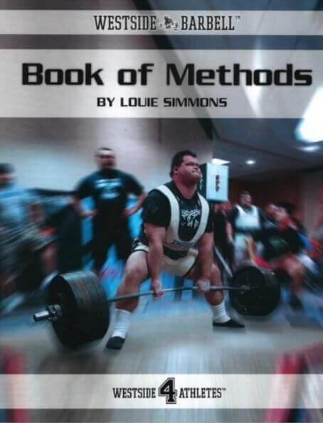 Westside Barbell Book of Methods - Louie Simmons, July 2021