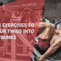 Best Leg Exercises to Turn Your Twigs Into Trunks, September 2021