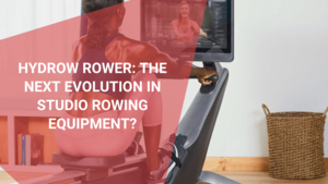 Hydrow Rower The Next Evolution in Studio Rowing Equipment, September 2021