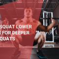 How to Squat Lower, October 2021