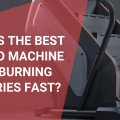 What's The Best Cardio Machine For Burning Calories Fast, October 2021